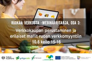 Ruokaa verkosta -webinaarisarja: Osa 3 - Verkkokaupan perustaminen ja erilaiset mallit ruoan verkkomyyntiin