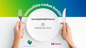 Vastuullista ruokaa kuntiin -kuntapäättäjätilaisuus (webinaari)